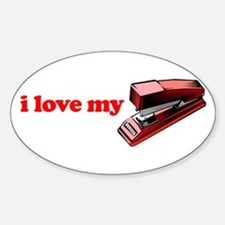I Love My Stapler Oval Decal