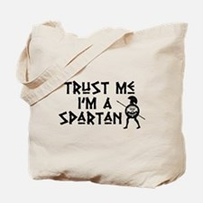 Trust Me I'm a Spartan Tote Bag