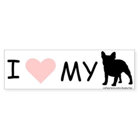 """I love my Frenchie"" Bumper Sticker"