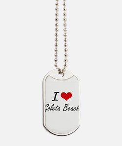 I love Goleta Beach California artistic Dog Tags