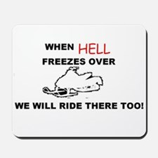 WHEN HELL FREEZES OVER! Mousepad