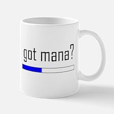 Got Mana? Mug