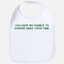 YOU HAVE NO CHANCE TO SURVIVE MAKE YOUR TIME Bib