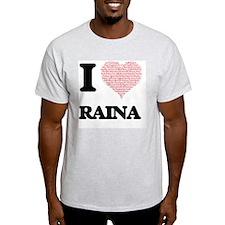 I love Raina (heart made from words) desig T-Shirt