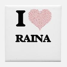 I love Raina (heart made from words) Tile Coaster