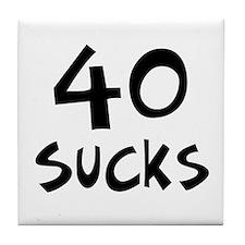 40th birthday 40 sucks Tile Coaster