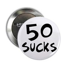 50th birthday 50 sucks Button