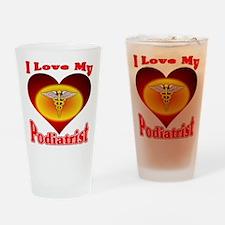 I Love My Podiatrist Drinking Glass