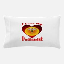 I Love My Podiatrist Pillow Case