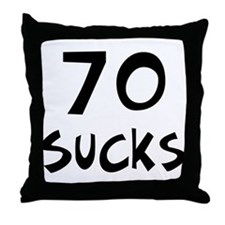 70th birthday 70 sucks Throw Pillow