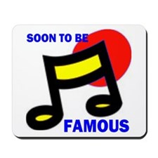 SOON FAMOUS Mousepad