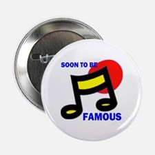 SOON FAMOUS Button