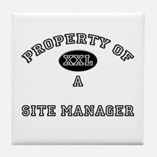 Property of a Site Manager Tile Coaster