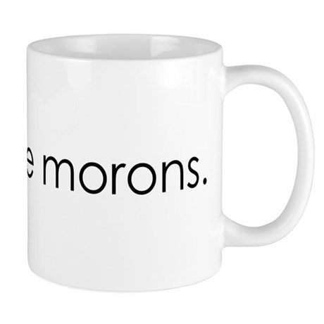 People Are Morons Mug