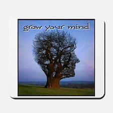 Grow Your Mind Mousepad