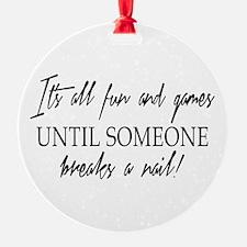 ITS ALL FUN... Ornament
