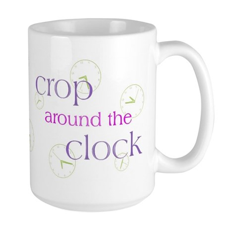 Crop Around the Clock Large Mug