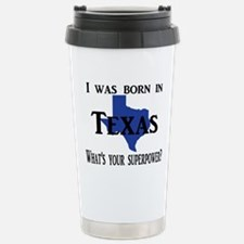 I was born in Texas, Wh Stainless Steel Travel Mug