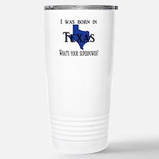 I was born in Texas, Wh Travel Mug