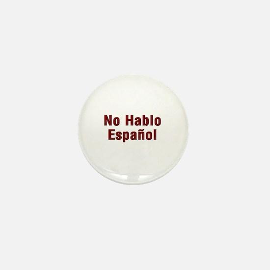 No Hablo Espanol Mini Button