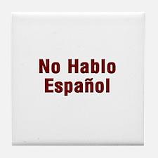 No Hablo Espanol Tile Coaster