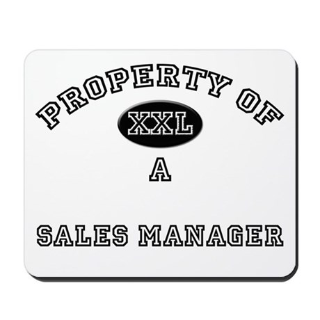 Property of a Sales Manager Mousepad
