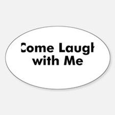 Come Laugh with Me Oval Decal