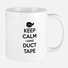 Keep Calm I Have Duct Tape Mugs