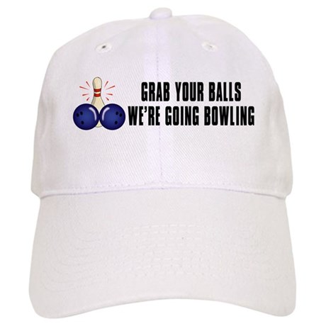 Grab Your Balls, We're Going Bowling Cap