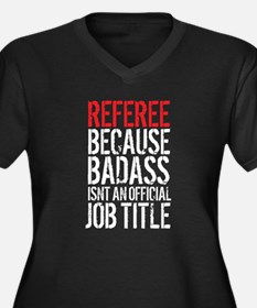 Badass Referee Plus Size T-Shirt