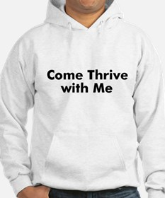 Come Thrive with Me Hoodie
