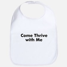 Come Thrive with Me Bib