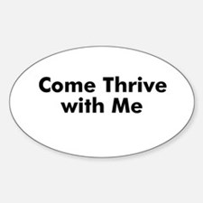 Come Thrive with Me Oval Decal