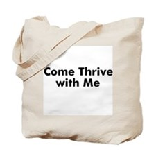 Come Thrive with Me Tote Bag