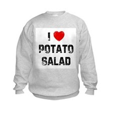 I * Potato Salad Sweatshirt