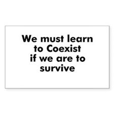 We must learn to Coexist if w Sticker (Rectangular