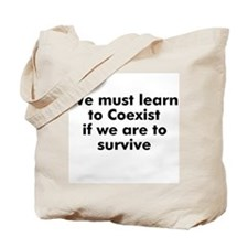 We must learn to Coexist if w Tote Bag