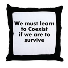 We must learn to Coexist if w Throw Pillow