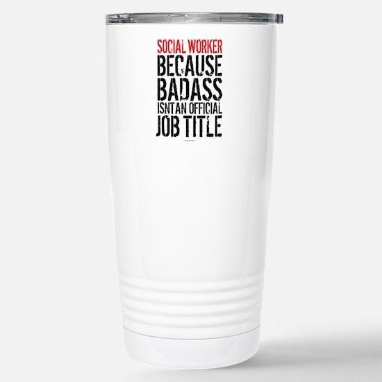 Badass Social Worker Stainless Steel Travel Mug