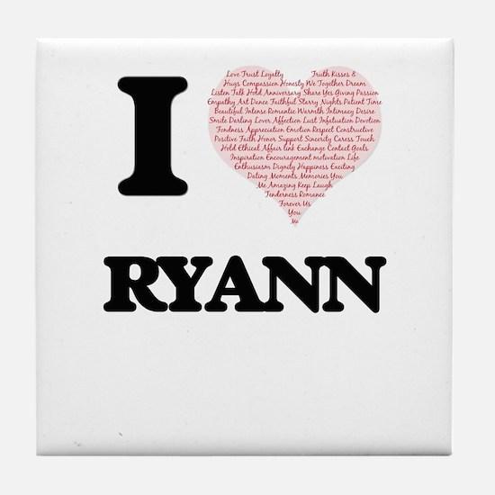 I love Ryann (heart made from words) Tile Coaster