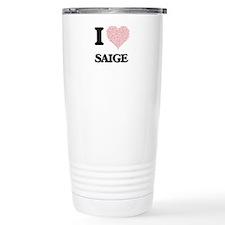 I love Saige (heart mad Travel Mug