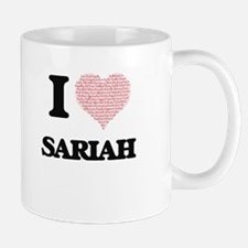 I love Sariah (heart made from words) design Mugs