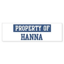 Property of HANNA Bumper Bumper Sticker