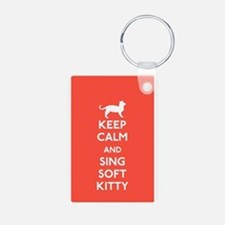 Unique Keep calm and sing me soft kitty Keychains