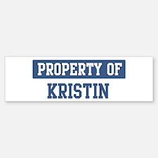 Property of KRISTIN Bumper Bumper Bumper Sticker