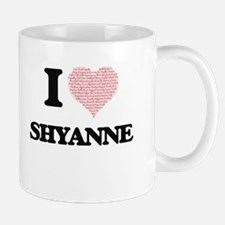 I love Shyanne (heart made from words) design Mugs