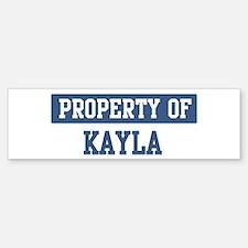 Property of KAYLA Bumper Bumper Bumper Sticker