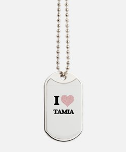 I love Tamia (heart made from words) desi Dog Tags