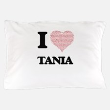 I love Tania (heart made from words) d Pillow Case