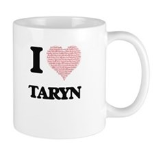 I love Taryn (heart made from words) design Mugs